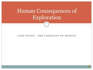Human Consequences of Exploration