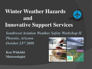 Winter Weather Hazards              and Innovative Support Services