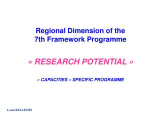 Regional Dimension of the  7th Framework Programme ��RESEARCH POTENTIAL��