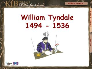 William Tyndale 1494 - 1536