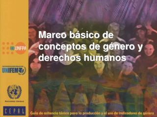 Marco  b�sico de conceptos de g�nero y  derechos  humanos