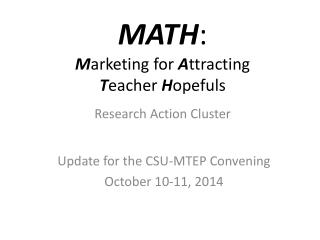 MATH : M arketing  for  A ttracting  T eacher  H opefuls