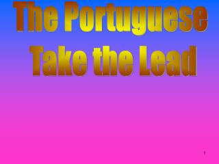 The Portuguese  Take the Lead