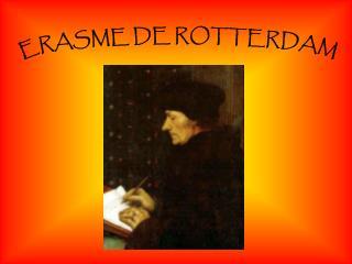 ERASME DE ROTTERDAM