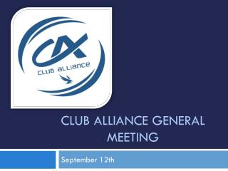 Club Alliance General Meeting