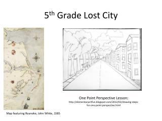 5 th  Grade Lost City