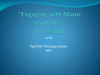 Engaging with Maori students   Workshop