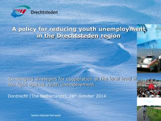 A policy for reducing youth unemployment  in the  Drechtsteden  region