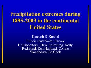P recipitation extremes during 1895-2003 in the continental United States