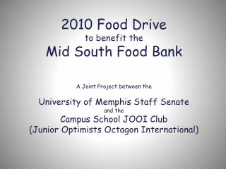 2010 Food Drive to benefit the Mid South Food Bank A Joint Project between the