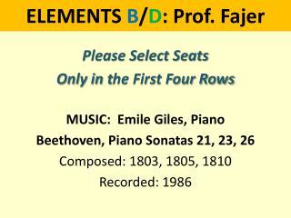 ELEMENTS  B / D : Prof. Fajer