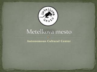 Metelkova mesto