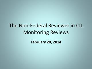The Non-Federal Reviewer in CIL Monitoring Reviews