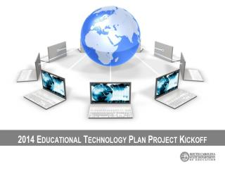 2014 Educational Technology Plan Project Kickoff