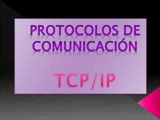 Protocolos de comunicación TCP/IP