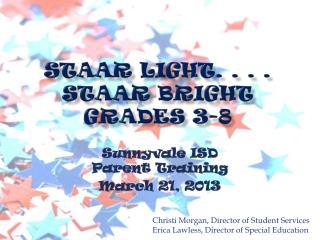 STAAR Light. . . .     STAAR Bright Grades 3-8