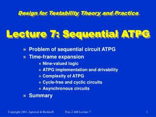 Design for Testability Theory and Practice Lecture 7: Sequential ATPG