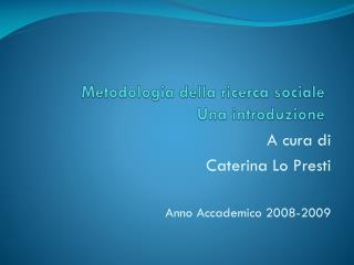 Metodologia della ricerca sociale Una introduzione