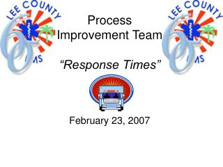 Process Improvement Team   Response Times