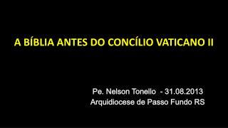A BÍBLIA ANTES DO CONCÍLIO VATICANO II
