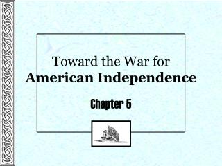 Toward the War for  American Independence