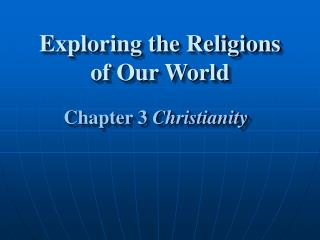 Exploring the Religions of Our World