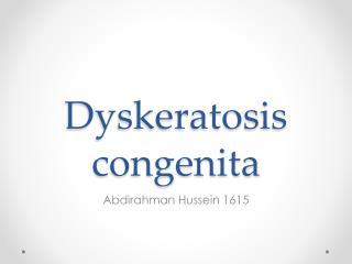 Dyskeratosis congenita