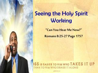Seeing the Holy Spirit Working