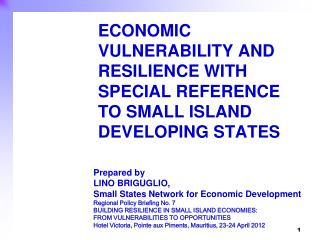 ECONOMIC VULNERABILITY AND RESILIENCE WITH SPECIAL REFERENCE TO SMALL ISLAND DEVELOPING STATES