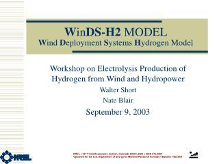 W in DS-H2  MODEL W ind  D eployment  S ystems  H ydrogen Model