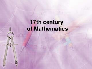 17th century  of Mathematics