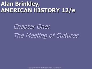 Alan Brinkley,  AMERICAN HISTORY 12/e