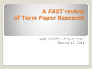 A  FAST  review  of Term Paper  Research