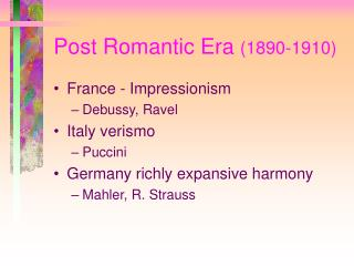 Post Romantic Era  (1890-1910)