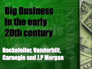 Big Business in the early  20th century