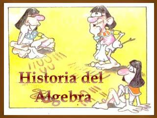 Historia del  Alge bra