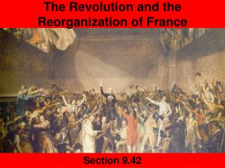 The Revolution and the Reorganization of France