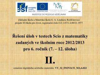 Řešení  úloh v testech  Scio  z matematiky zadaných ve školním roce 2012/2013