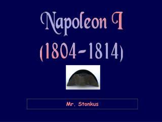 Napoleon I (1804-1814)