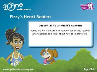 Lesson 2: Your heart s content  Today we will measure how quickly our bodies recover after exercise and think about how