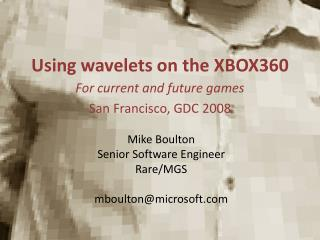 Using wavelets on the XBOX360