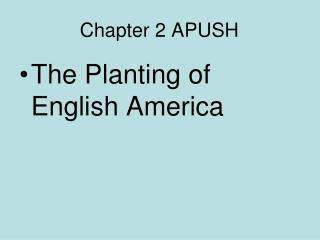 Chapter 2 APUSH