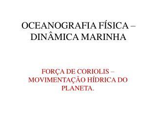 OCEANOGRAFIA FÍSICA – DINÂMICA MARINHA