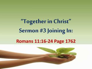 �Together in Christ� Sermon #3 Joining In: