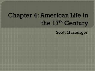 Chapter 4: American Life in the 17 th  Century