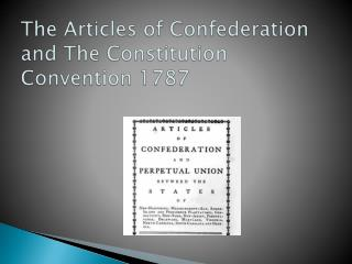 The Articles of Confederation and The Constitution Convention 1787
