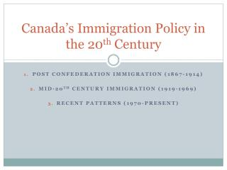 Canada's Immigration Policy in the 20 th  Century