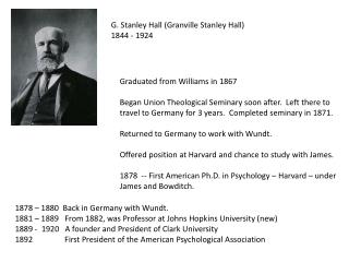 G. Stanley Hall (Granville Stanley Hall) 1844  -  1924