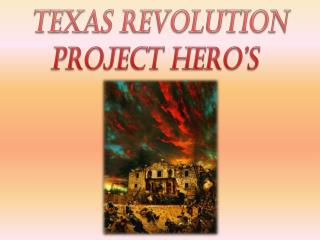 Texas Revolution Project hero�s