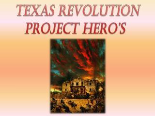 Texas Revolution Project hero's